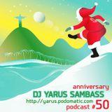 DJ YARUS SAMBASS podcast 50