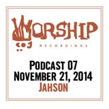 Worship Recordings Podcast 07 - Mixed by Jahson