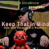 dj forian givulescu - keep that in mind-live mix recorded @ Pantera