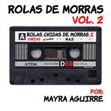 Rolas de Morras Vol. 2
