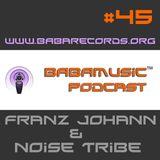 BABAMUSIC Radio #45 - Franz Johann & Noise Tribe