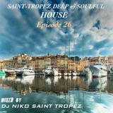 SAINT TROPEZ DEEP & SOULFUL HOUSE Episode 26. Mixed by Dj NIKO SAINT TROPEZ