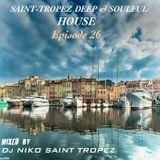 SAINT TROPEZ DEEP & SOULFUL HOUSE Episode 26. Mixed by Dj NIKO SAINT TROPEZ