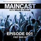 Maincast 001 with Wilde & Zolla - First Main Act (21.09.2012)