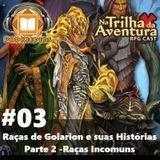 [PodKeepers] #03 - Na trilha da Aventura: As Raças de Golarion e suas Histórias II - Raças Incomuns
