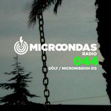 Microondas Radio 044 / Göly mix, Anthony Naples, Gata Cattana, Miguel Grimaldo, Roman Flügel, Undo