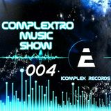 Complextor & Jet - Complextro Music Show 004 (23-03-2012)