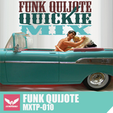 MXTP010 - Funk Qujote - Quickie