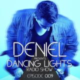 Deniel - Dancing Lights (Radio Show) EPISODE 009