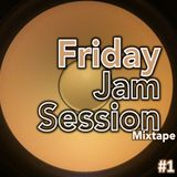Friday Jam Session Mixtape #1