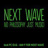 dub PC 016 - Ian F for Next Wave - dub Ibiza network 130621