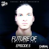 Future Of Swedish EDM - Episode 5