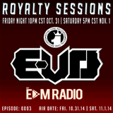 Royalty Sessions Feat E-VO | Aired 10-31-14 | RS0003 | My EDM Radio