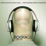 Bela Bookings. Deep & Tech House Podcast Sept 2010.