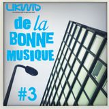 LIKWID / De La Bonne Musique RadioShow #3 / 28 Octobre 2016