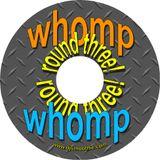 WHOMP WHOMP Round 3 (2010)