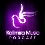The Kalimira Music Podcast EP01 (Mixed By Mark State)