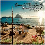 Good Vibes Only (Vol. 3)