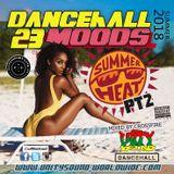Unity Sound - Dancehall Mood 23 - Summer Heat Pt2 2018 Mix