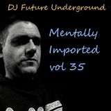 DJ Future Underground - Mentally Imported vol 35