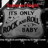 Summer Night Only Rock and Roll 50's mix by DJ Pepe Conde