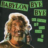 BABYLON BYE BYE
