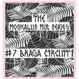 THE MOSKALUS MIX SERIES #7: Braga Circuit