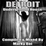 Marky Boi - DETROIT Underground House