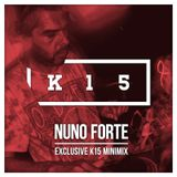 Nuno Forte - Exclusive Mini-Mix for K15