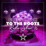 'Going Back To The Roots' - Starguardz. Radio Show #016