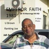 EMPEROR FAITH @ 70 Mannings Hill Road (UBrown & Ranking Joe + Mikey Faith ) DB #01
