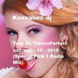 Kosvanec dj. - Tour de TrancePerfect xxt vol.10-2015 (Special FUN 1 Radio Mix)