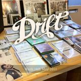 The Drift Record Shop Radio Hour: 16th May 2011