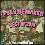 SK Vibemaker - Best of 2015 (Part 3)