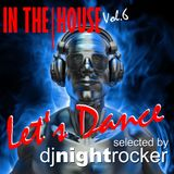 Let' Dance (In The House Vol.6) selected by DJ Nightrocker