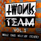 Craze & Brillz & ETC!ETC! & Willy Joy - Twonk Team Vol.1 - 24.04.2013