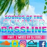 Sounds Of The Summer Bassline Part.2
