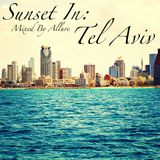Sunset In: Tel Aviv [CD1] Mixed By Allure