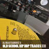 Oldschool Hiphop Tracks XIII - august 2013