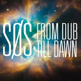 From Dub till Dawn mixed by SØS
