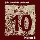 Join The Dots #10 // Helen S