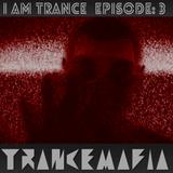 Trancemafia - I Am Trance (Episode : 3)