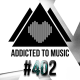 Addicted To Music radio show #402 by Silver Ivanov