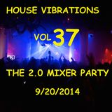 HOUSE VIBRATIONS VOL 37 THE 2.0 MIXER PARTY