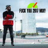 Fuck You 2017 Mix!