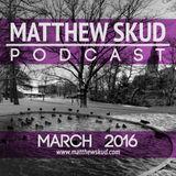 MATTHEW SKUD PODCAST - March 2016