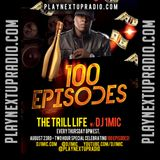 The Trill Life Show - Episode 100 by DJ 1Mic