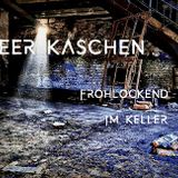 Peer Kaschen - frohlockend im Keller - August 2018