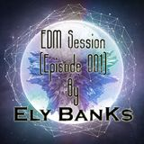 EDM Sessions [003] - Ely BanKs