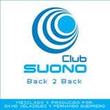 Club Suono - Back 2 Back by David Velazquez & Fernando Guerrero